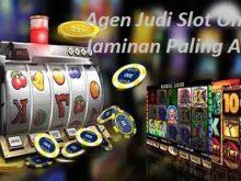 Agen Judi Slot Online Jaminan Paling Aman